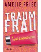 Traumfrau mit Lackschäden - Amelie Fried