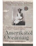 Amerikától óceániáig - Dornbach Mária