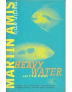 Heavy Water and Other Stories - Amis, Martin