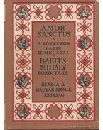 Amor Sanctus - Szent szeretet könyve - Guy de Bazoches, Aquinói Szent Tamás, Pázmány Péter, Szent Ágoston, Caelius Sedulius