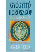 Asztrológia - Gyógyító horoszkóp - Ananda, Judy