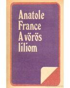 A vörös liliom - Anatole France