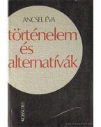 Történelem és alternatívák - Ancsel Éva