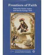 Frontiers of Faith - Andor Eszter, Tóth István György