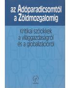 Az Adóparadicsomtól a Zöldmozgalomig - Andor László, Farkas Péter