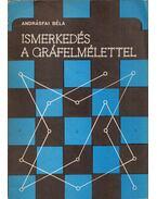 Ismerkedés a gráfelmélettel - Andrásfai Béla