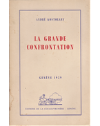 La grande confrontation. - André Kostolany