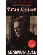 True Crime - Andrew Klavan