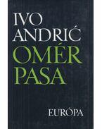 Omér pasa - Andric, Ivo