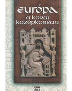 Európa a korai középkorban - Angi János, Bárány Attila, Orosz István, Papp Imre, Pósán László
