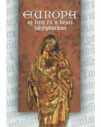 Európa az érett és a kései középkorban - Angi János, Barta János, Bárány Attila, Orosz István, Papp Imre, Pósán László