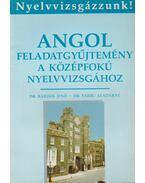 Angol feladatgyűjtemény a középfokú nyelvvizsgához - Bárdos Jenő, Sarbu Aladárné