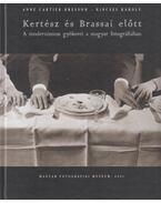 Kertész és Brassai előtt / Before Kertész and Brassai - Anne-Cartier Bresson, Kincses Károly
