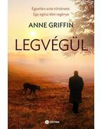 Legvégül - Anne Griffin