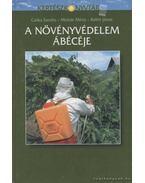 A növényvédelem ábécéje - Molnár Mária, Bálint János, Czáka Sarolta
