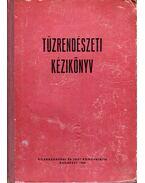 Tűzrendészeti kézikönyv - Antal István, Dunai Kovács Béla (szerk.)