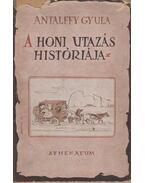 A honi utazás históriája - Antalffy Gyula