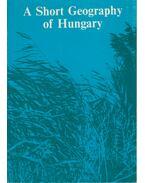 A Short Geography of Hungary - Antalffy Gyula