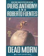 Dead Morn - ANTHONY, PIERS - FUENTES, ROBERTO