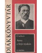 Anna a férje nyakán - Anton Pavlovics Csehov