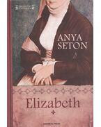 Elizabeth 1. - Anya Seton