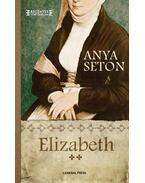 Elizabeth 2. - Anya Seton