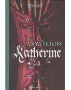 Katherine 2. kötet - Anya Seton