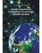 Anyagi függetlenség az ezoterikus és spirituális fejlődés tükrében - Tóth András, Tóth Andrásné