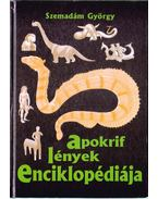 Apokrif lények enciklopédiája - Szemadám György