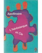 L'Hérésiarque et Cie - Apollinaire, Guillaume