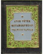 Metamorphosis Transylvaniae azaz Erdélynek változása (1736) - Apor Péter