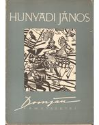 Hunyadi János - Domján József fametszetei (Dedikált) - Aradi Nóra