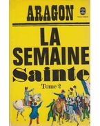 La semaine Sainte 2 - Aragon, Louis