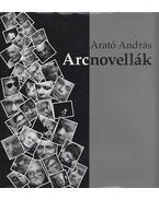 Arcnovellák - Arató András