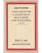 Tanulmányok a szlovákiai magyarok történetéből 1918-1975 - Arató Endre