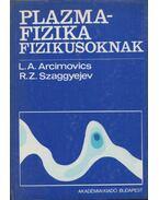 Plazmafizika fizikusoknak - Arcimovics, L. A., Szaggyejev, R. Z.