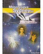Mosolyogva Sydneybe - Arday Andor