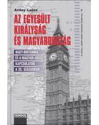 Az Egyesült Királyság és Magyarország - Arday Lajos