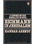 Eichmann in Jerusalem - Arendt, Hannah