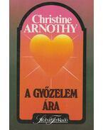 A győzelem ára - Arnothy,Christine