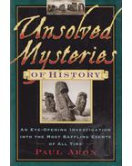 Unsolved Mysteries of History - Aron, Paul