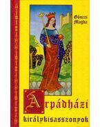 Árpádházi királykisasszonyok - Gönczi Magda