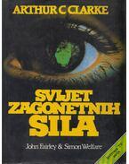 Svijet zagonetnih sila - Arthur C. Clarke , John Fairley, Simon Welfare
