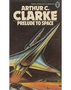 Prelude To Space - Arthur C. Clarke