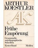 Frühe Empörung - Arthur Koestler