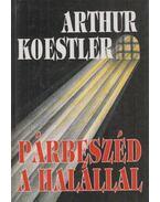 Párbeszéd a halállal - Arthur Koestler