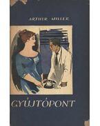 Gyújtópont - Arthur Miller