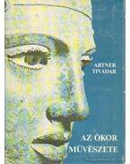 Az ókor művészete - Artner Tivadar