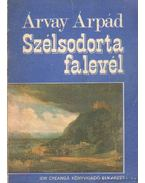 Szélsodorta falevél - Árvay Árpád