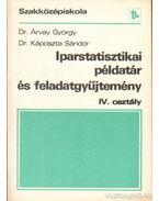 Iparstatisztikai példatár és feladatgyűjtemény - Árvay György, Káposzta Sándor